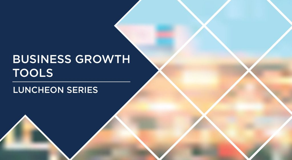 Business Growth Tools: Luncheon Series
